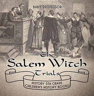The Salem Witch Trials - History 5th Grade | Children's History Books