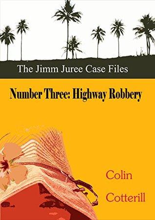 Number Three: Highway Robbery (Jimm Juree Case Files Book 3)