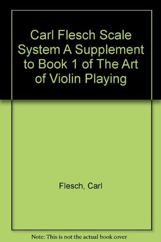 Carl Flesch Scale System A Supplement to Book 1 of The Art of Violin Playing