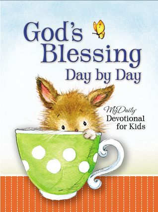 God's Blessing Day By Day: MyDaily Devotional for Kids
