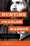 Hunting Charles Manson by Lis Wiehl