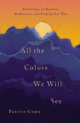 All the Colors We Will See, by Patrice Gopo
