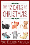 The 12 Cats of Christmas (The Kitten Files)