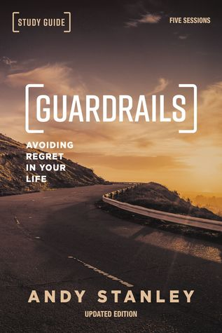 Guardrails Study Guide, Updated Edition: Avoiding Regret in Your Life