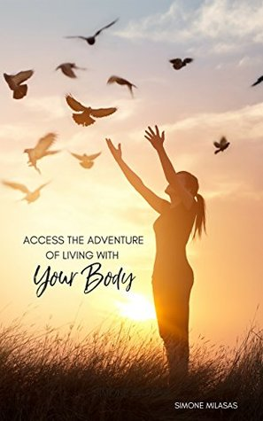Access the Adventure of Living With Your Body (The Adventure of Living Series Book 4)