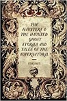 The Haunters and the Haunted: Ghost Stories and Tales of the Supernatural