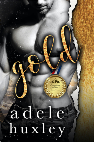 Gold (Dangerous Games, #3) by Adele Huxley