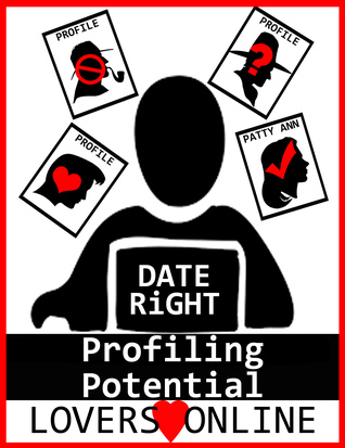 DATE RiGHT: Profiling Potential Lovers Online