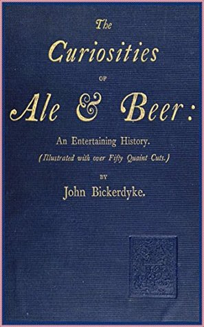 The Curiosities of Ale and Beer. An Entertaining History - John Bickerdyke [Penguin Popular Classics] (Annotated)