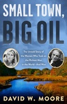 Small Town, Big Oil: The Untold Story of the Women Who Took on the Richest Man in the World—And Won