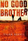 No Good Brother by Tyler Keevil
