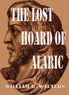 The Lost Hoard of Alaric