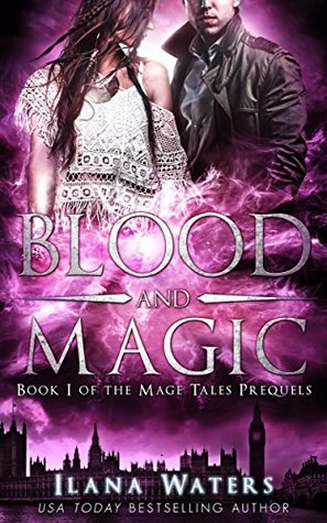 Blood and Magic: Book I of the Mage Tales Prequels