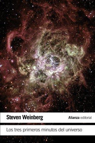 Los tres primeros minutos del universo por Steven Weinberg