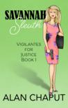 Savannah Sleuth (Vigilantes for Justice #1)