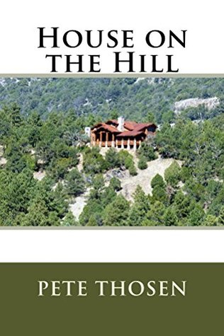 House on the Hill by Pete Thosen