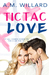 Tic Tac Love by A.M. Willard