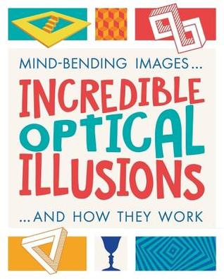 Incredible Optical Illusions