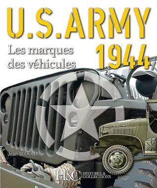 US Army 1944: Les Marques Des Vehicules par Jean Bouchery