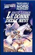 Le donne delle nevi (Fafhrd and the Gray Mouser, #1-2)