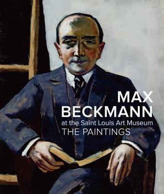 Max Beckmann at the Saint Louis Art Museum: The Paintings