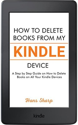 How to Delete Books from My Kindle Device: A Step by Step Guide on How to Delete Books on All Your Kindle Devices