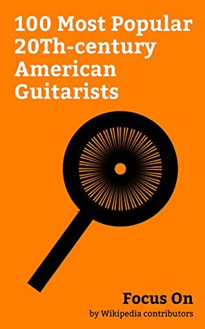 Focus On: 100 Most Popular 20Th-century American Guitarists: Chris Cornell, Chuck Berry, Prince (musician), Bob Dylan, Jimi Hendrix, River Phoenix, Paul ... Zappa, Slash (musician), Jimmy Page, etc.