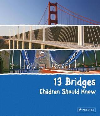 13 Bridges Children Should Know Fuente en línea para descargar libros electrónicos gratis