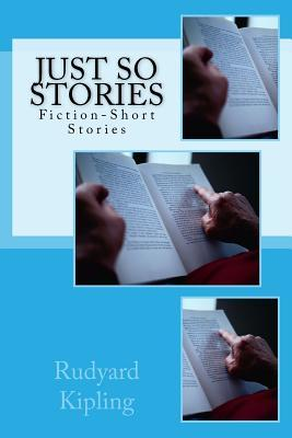 Just So Stories: Fiction-Short Stories