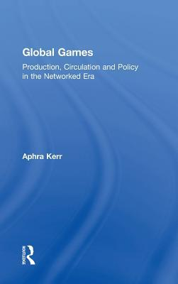 Global Games: Production, Circulation and Policy in the Networked Area