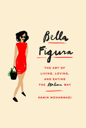 Image result for Bella Figura: How To Live, Love, And Eat The Italian Way