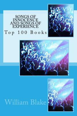 Songs of Innocence and Songs of Experience: Top 100 Books