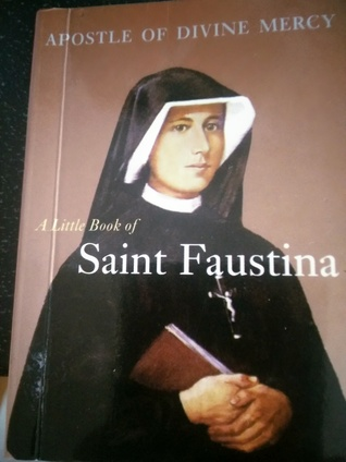 Apostle of Divine Mercy A Little Book of Saint Faustina
