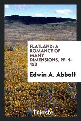 Flatland: A Romance of Many Dimensions, Pp. 1-153