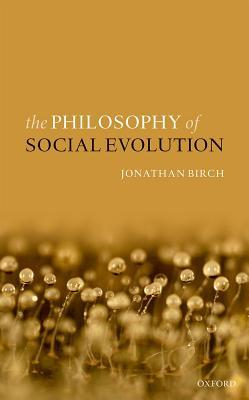The Philosophy of Social Evolution