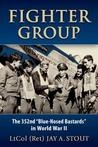 """Fighter Group: The 352nd """"blue-Nosed Bastards"""" in World War II"""