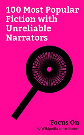 Focus On: 100 Most Popular Fiction with Unreliable Narrators: Legion (TV series), The Girl on the Train (2016 film), Mr. Robot, Forrest Gump, Gone Girl ... Rye, Lolita, Now You See Me (film), etc.