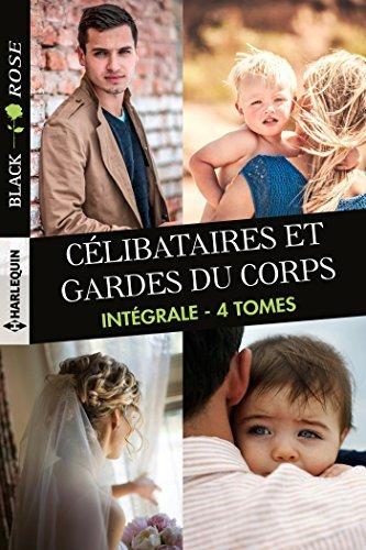 Célibataires et gardes du corps : Intégrale 4 tomes