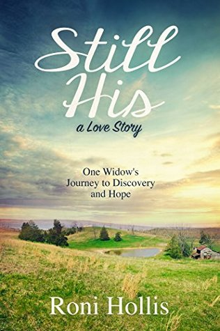 Still His: One Widow's Journey to Discovery and Hope
