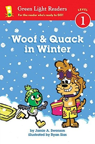 Woof and Quack in Winter (Green Light Readers Level 1)
