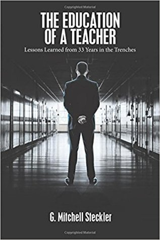 The Education of a Teacher: Lessons Learned from 33 Years in the Trenches