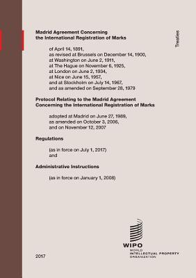 Madrid Agreement Concerning the International Registration of Marks: Regulations as in Force on July 1, 2017