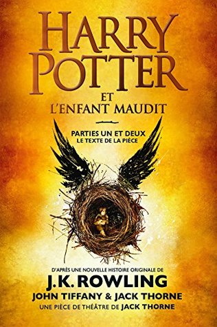 Harry Potter et l'Enfant Maudit - Parties Un et Deux: Le texte officiel de la production originale du West End