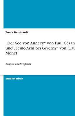"""""""der See Von Annecy Von Paul C�zanne Und """"seine-Arm Bei Giverny Von Claude Monet"""