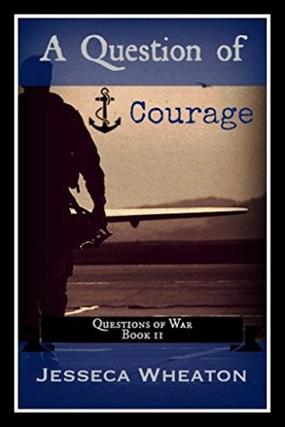 A Question of Courage (Questions of War #2)