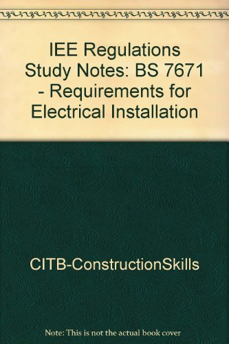 IEE Regulations Study Notes: BS 7671 - Requirements for Electrical Installation
