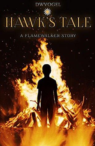 Hawk's Tale: A Flamewalker Story