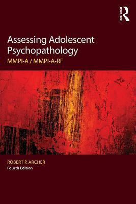 Assessing Adolescent Psychopathology: Mmpi-A / Mmpi-A-Rf, Fourth Edition