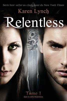Relentless (French Version) por Karen  Lynch