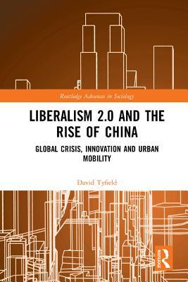 Liberalism 2.0 and the Rise of China